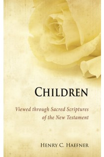 Children Viewed through Sacred Scriptures of the New Testament