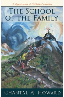 School of the Family, The: A Renaissance of Catholic Formation