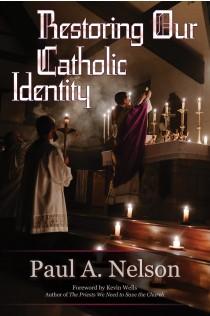 Restoring Our Catholic Identity [paperback]