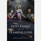 The Holy Family and the Flame of Love (The Timeless Rosary)
