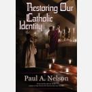 Restoring Our Catholic Identity [hardcover]