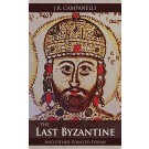 Last Byzantine and Other Pointed Poems, The