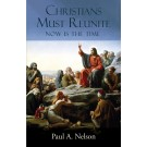 Christians Must Reunite: Now Is the Time  [hardcover]