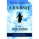A Journey to Holiness: 80 Years of Personal Prayers, Spiritual Inspirations, and Beliefs