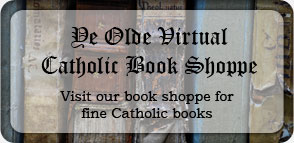 Visit our book store for fine Catholic books