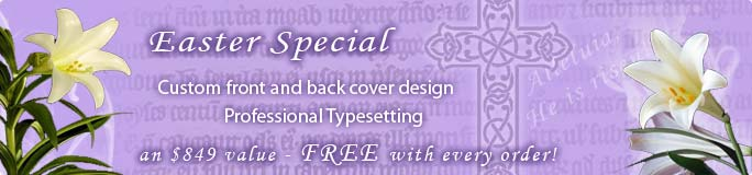 Easter Special - custom front and back cover design and professional typesetting FREE with every order - an $849 value!