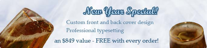 New Year Special - custom front and back cover design and professional typesetting FREE with every order - an $849 value!
